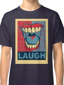 LAUGH Classic T-Shirt