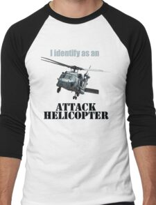 I identify as an ATTACK HELICOPTER Men's Baseball ¾ T-Shirt