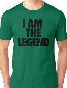 I AM THE LEGEND Unisex T-Shirt