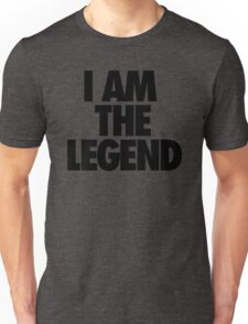 I AM THE LEGEND Unisex T-Shirt