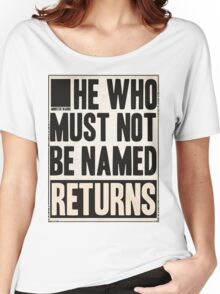 he who must not be named returns Women's Relaxed Fit T-Shirt