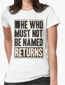 he who must not be named returns Womens Fitted T-Shirt