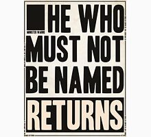 he who must not be named returns Unisex T-Shirt