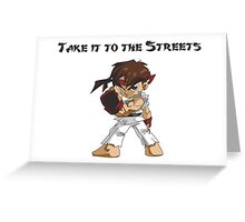 Street Fighter Ryu Take It To The Streets Greeting Card