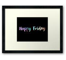 Happy Friday Framed Print
