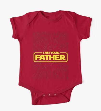 I AM YOUR FATHER One Piece - Short Sleeve