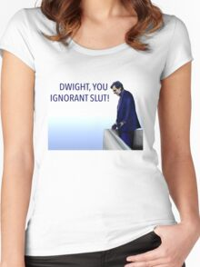 Dwight you Ignorant Slut! Women's Fitted Scoop T-Shirt