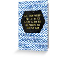 Happy Father's Day - Paying for wedding Greeting Card