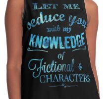 let me seduce you with my knowledge of FICTIONAL CHARACTERS Contrast Tank