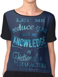 let me seduce you with my knowledge of FICTIONAL CHARACTERS Chiffon Top