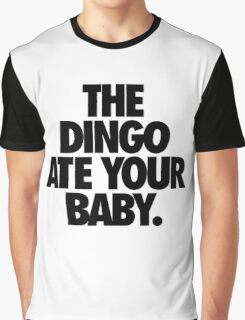 THE DINGO ATE YOUR BABY. Graphic T-Shirt