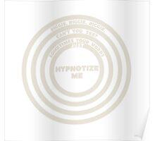 Hypnotize Me Poster