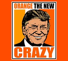 ORANGE THE NEW CRAZY Unisex T-Shirt