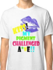 KISS!! my pigment challenged ..... Classic T-Shirt