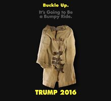 Buckle Up. Trump 2016.  Unisex T-Shirt