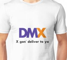 X gon' deliver to ya Unisex T-Shirt