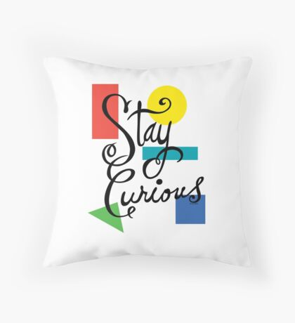 Stay Curious Throw Pillow