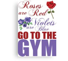 Roses Are Red, Go To The Gym Canvas Print