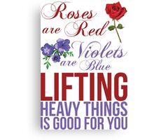 Roses Are Red, Lift Heavy Things Canvas Print