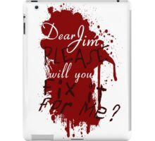 Dear Jim, Fix It For Me iPad Case/Skin