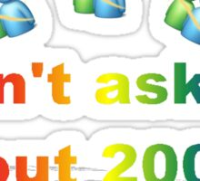 Don't Ask Me About 2009 Sticker