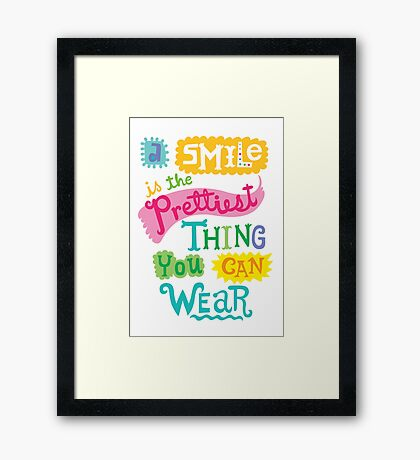 Smile is the Prettiest Thing You Can Wear Framed Print