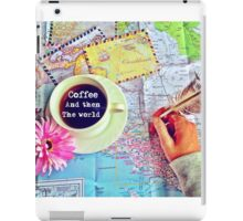 Coffee and Then The World iPad Case/Skin