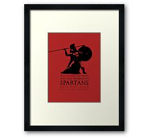Only the hard and strong may call themselves Spartan. Framed Print