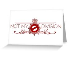 Not My Division Greeting Card