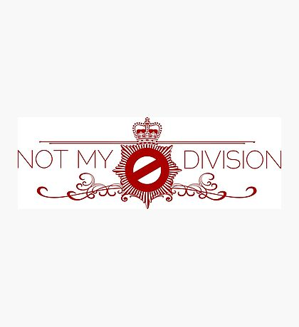 Not My Division Photographic Print