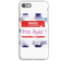 Hello My Name Is Mrs.Styles iPhone Case/Skin