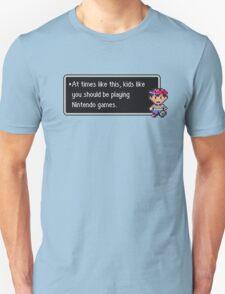 Kids Like You Should be Playing Unisex T-Shirt