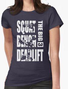 Powerlifting - The Big Three (Squat, Bench, Deadlift) Womens Fitted T-Shirt