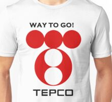 Way to go TEPCO! Unisex T-Shirt
