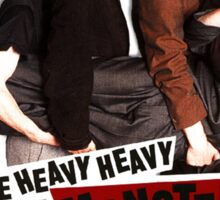 The Heavy Heavy Monster Sounds ! Sticker