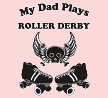 My Dad Plays Roller Derby Baby Tee