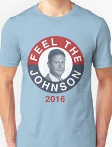 Gary Johnson Feel the Johnson Unisex T-Shirt
