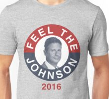 Gary Johnson Feel the Johnson Unisex T-Shirt