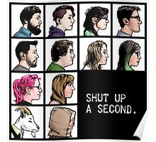 New Shut up a Second Logo Poster