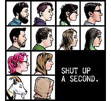 New Shut up a Second Logo Photographic Print