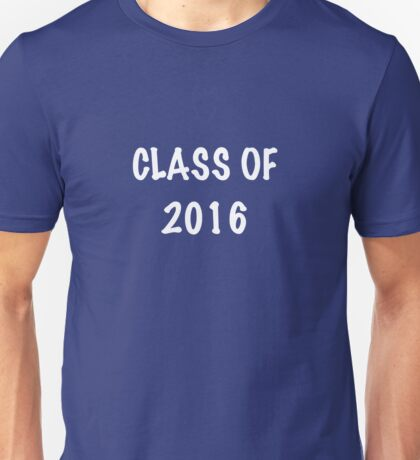 Class of 2016 _White text Unisex T-Shirt