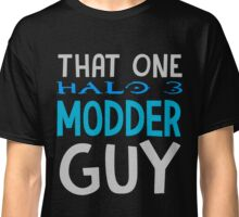 That One Halo 3 Modder Guy Classic T-Shirt