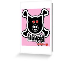 The Luvpig Greeting Card