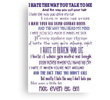 10 Things I Hate About You Canvas Print
