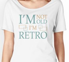 Not Old, Retro Women's Relaxed Fit T-Shirt