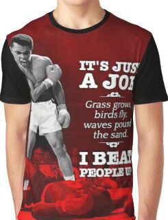 I Beat People Up But It's Just A Job Graphic T-Shirt