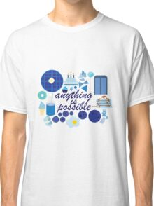 Anything is Possible Classic T-Shirt
