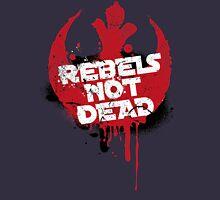 Rebels not dead Unisex T-Shirt