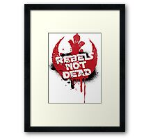 Rebels not dead Framed Print