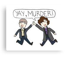 Yay, Murder! - Johnlock Canvas Print
